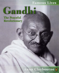 Gandhi: The Peaceful Revolutionary by Anna Claybourne image
