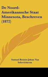 de Noord-Amerikaansche Staat Minnesota, Beschreven (1872) by Samuel Reinier Johan Van Schevichaven image