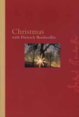 Christmas with Dietrich Bonhoeffer by Dietrich Bonhoeffer