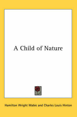A Child of Nature by Hamilton Wright Mabie