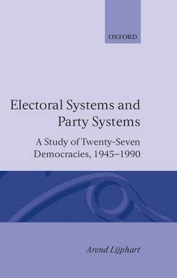 Electoral Systems and Party Systems by Arend Lijphart