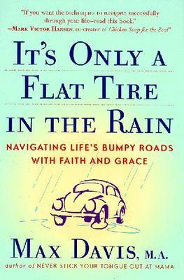 It's Only a Flat Tire in the Rain by Max Davis