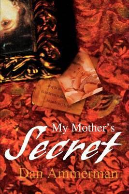 My Mother's Secret by Dan S. Ammerman image