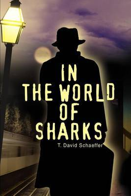 In the World of Sharks by T. David Schaeffer