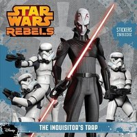 Star Wars Rebels: The Inquisitor's Trap by Meredith Rusu