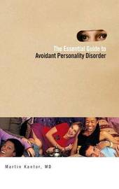 The Essential Guide to Overcoming Avoidant Personality Disorder by Martin Kantor image