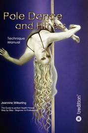 Pole Dance and Fitness by Jeannine Wilkerling