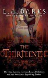 The Thirteenth (Vampire Huntress Legend #12) by L.A Banks image