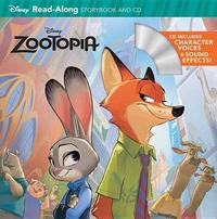 Zootopia Read-Along Storybook & CD by Disney Book Group