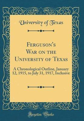 Ferguson's War on the University of Texas by University of Texas