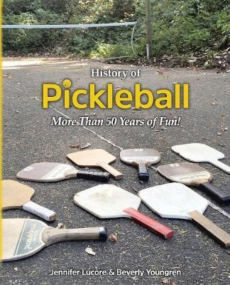 History of Pickleball by Jennifer Lucore