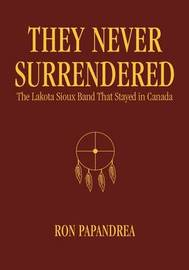 They Never Surrendered by Ronald J. Papandrea image