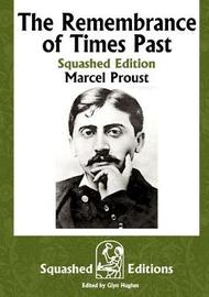 The Remembrance of Times Past (Squashed Edition) by Marcel Proust