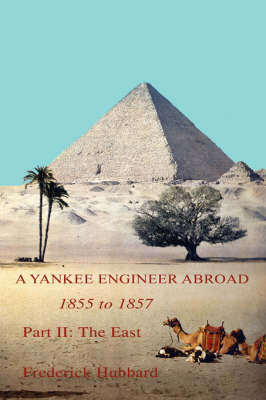 A Yankee Engineer Abroad by Frederick Hubbard image