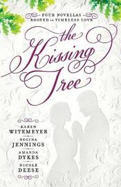 The Kissing Tree by Karen Witemeyer