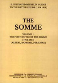 Bygone Pilgrimage - The Somme: 1914-1918: v. 1: First Battle of the Somme 1916-1917 by Michelin image