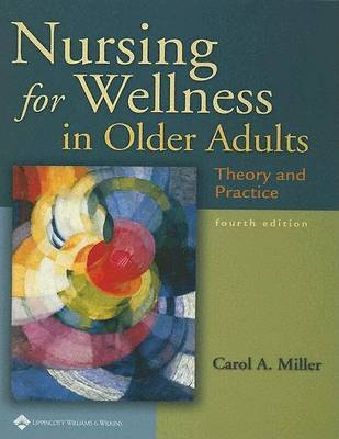 Nursing for Wellness in Older Adults: Theory and Practice by Carol Miller image