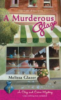A Murderous Glaze: A Clay and Crime Mystery by Melissa Glazer
