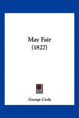 May Fair (1827) by George Croly