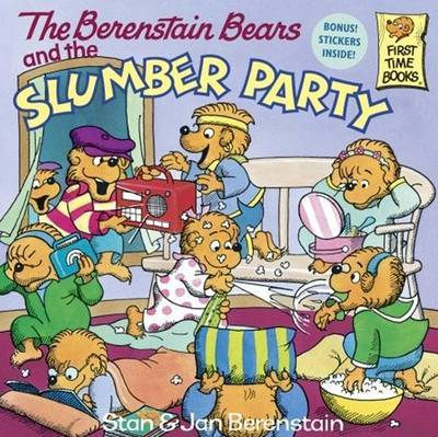 Berenstain Bears and the Slumber Party by Stan And Jan Berenstain Berenstain