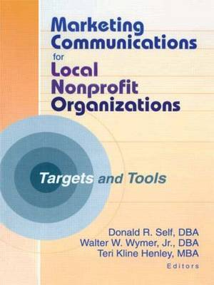 Marketing Communications for Local Nonprofit Organizations by Donald R. Self