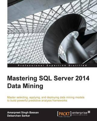 Mastering SQL Server 2014 Data Mining by Amarpreet Singh Bassan image
