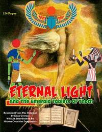 Eternal Light and the Emerald Tablets of Thoth by Elias Gewurz