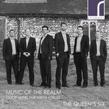 Music of the Realm: Tudor Music for Men's Voices by The Queen's Six