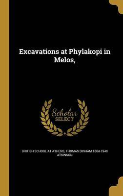 Excavations at Phylakopi in Melos, by Thomas Dinham 1864-1948 Atkinson