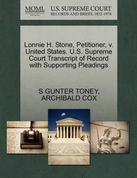 Lonnie H. Stone, Petitioner, V. United States. U.S. Supreme Court Transcript of Record with Supporting Pleadings by S Gunter Toney