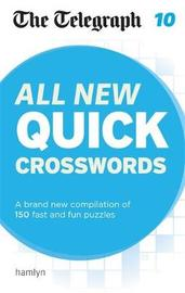 The Telegraph: All New Quick Crosswords 10 by THE TELEGRAPH MEDIA GROUP