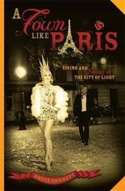 A Town Like Paris by Bryce Corbett