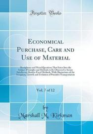 Economical Purchase, Care and Use of Material, Vol. 7 of 12 by Marshall M. Kirkman image