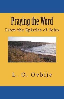 Praying the Word by L O Ovbije image