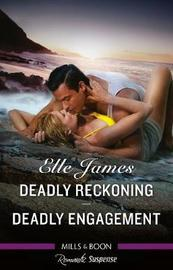 Romantic Suspense Duo/Deadly Reckoning/Deadly Engagement by Elle James