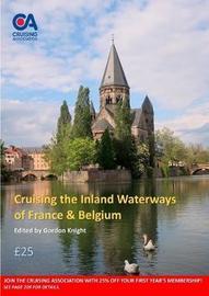 Cruising the Inland Waterways of France and Belgium by Gordon Knight