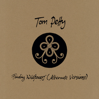 Finding Wildflowers (Alternate Versions) (Limited Coloured Vinyl) by Tom Petty