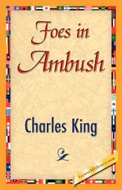 Foes in Ambush by King Charles King