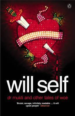 Dr Mukti and Other Tales of Woe by Will Self image