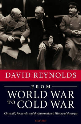 From World War to Cold War by David Reynolds image