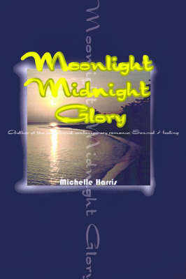 Moonlight Midnight Glory by Michelle Harris image