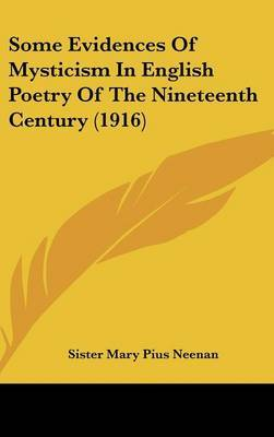 Some Evidences of Mysticism in English Poetry of the Nineteenth Century (1916) by Sister Mary Pius Neenan image
