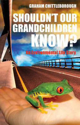Shouldn't Our Grandchildren Know by Graham Chittleborough