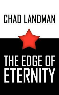 Edge of Eternity by Chad Landman