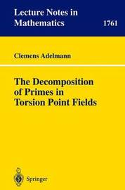 The Decomposition of Primes in Torsion Point Fields by Clemens Adelmann