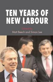 Ten Years of New Labour by Matt Beech