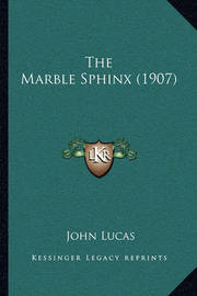 The Marble Sphinx (1907) by John Lucas