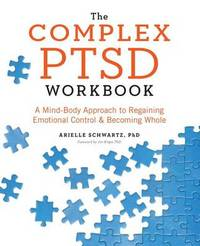 The Complex PTSD Workbook by Arielle Schwartz