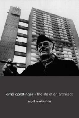 Erno Goldfinger by Nigel Warburton
