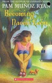 Becoming Naomi Leon by Pam Munoz Ryan
